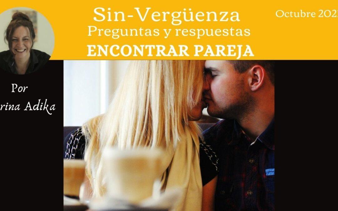 Sin vergüenza- Hoy : Encontrar pareja… sin buscarla